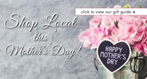 Shop Local this Mother's Day